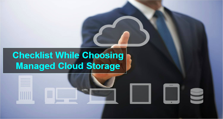 Checklist while choosing Managed Cloud Storage Provider!