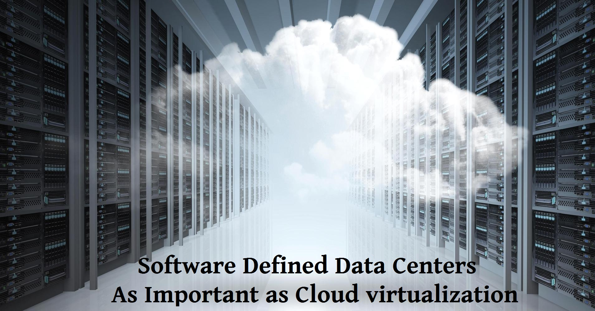 Software Defined Data Centers: As Important as Cloud Virtualization