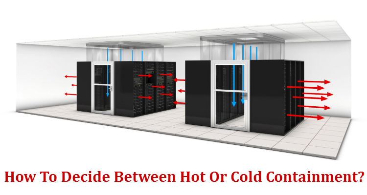 How To Decide Between Hot Or Cold Containment?