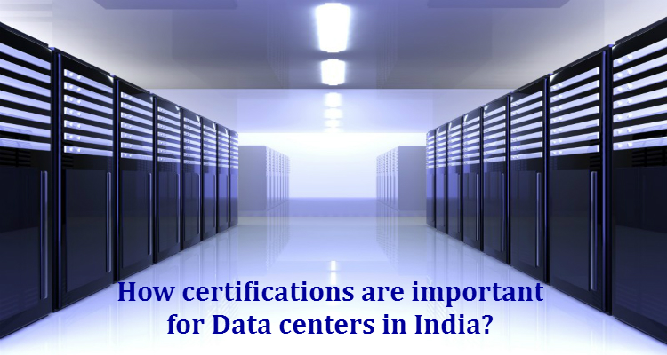 How certifications are important for Data centers in India?