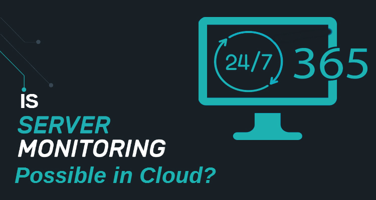 Is Server Monitoring Possible in Cloud?