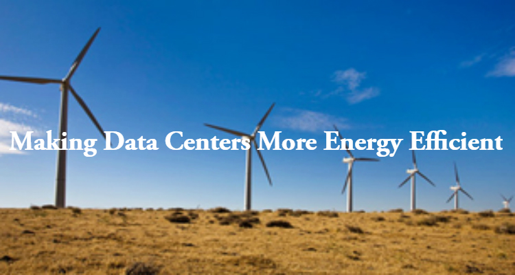 Making Data Centers More Energy Efficient