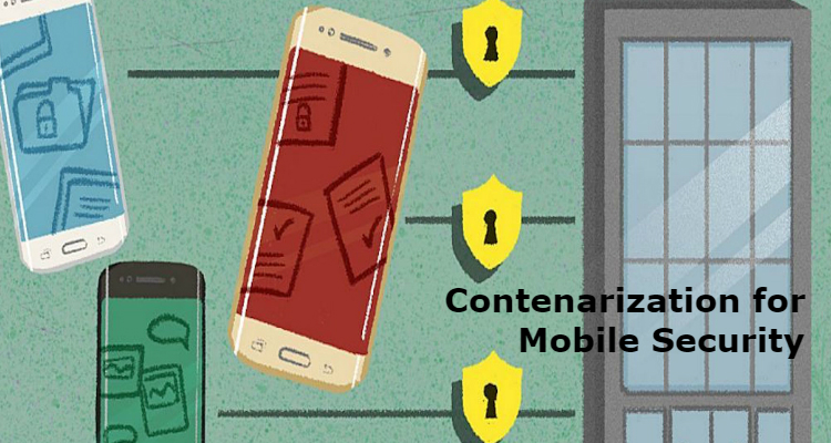 Containerization to Secure Mobile devices