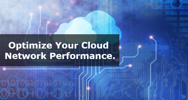 Optimize Your Cloud Network Performance