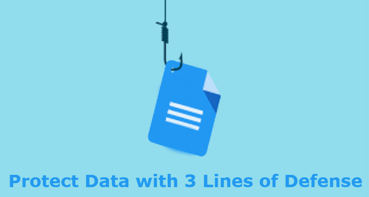 Protect Data with 3 Lines of Defense