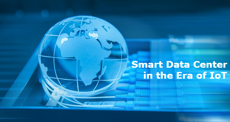 Need Smart Data Center in the era of IoT