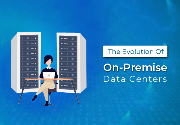 The Evolution of On-Premise Data Centers