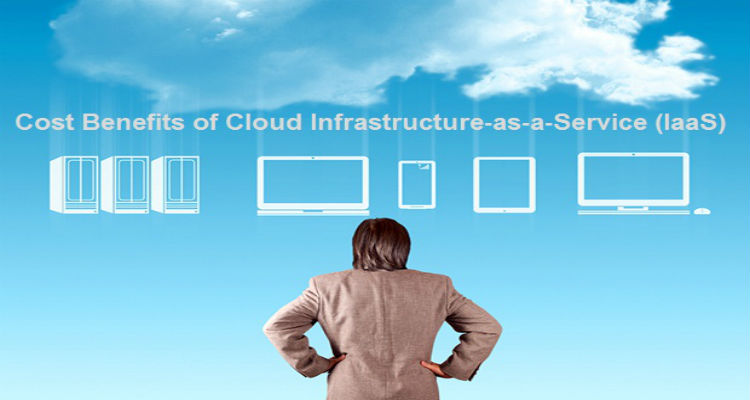 Cost Benefits of Cloud Infrastructure-as-a-Service (IaaS)