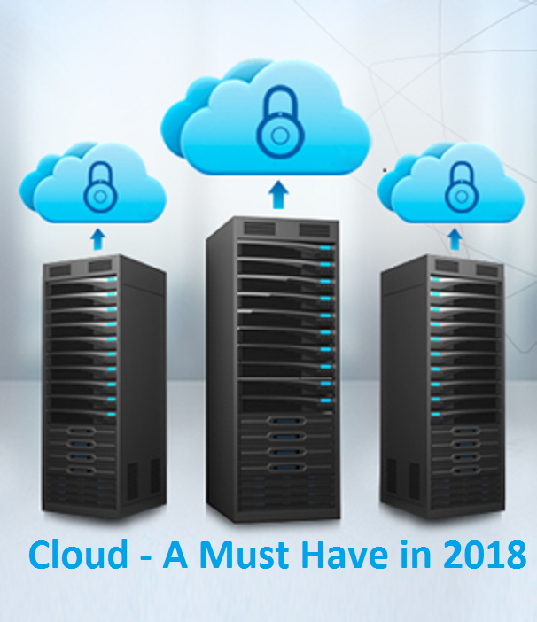 Cloud - A Must Have in 2018