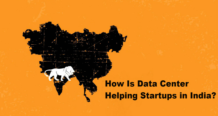 How is Data Center Helping Startups in India?