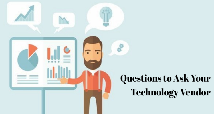 5 Questions to Ask When You're Choosing a Technology Vendor