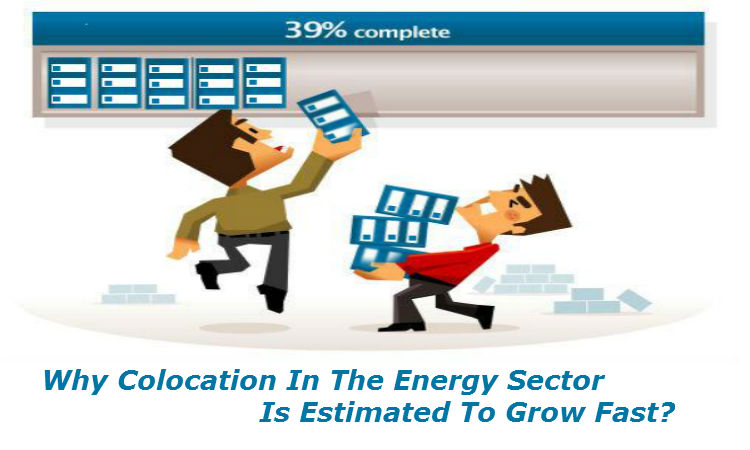 Why Colocation In The Energy Sector Is Estimated To Grow Fast?